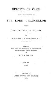 Reports of Cases Heard and Determined by the Lord Chancellor, and the Court of Appeal in Chancery. [1857-1859]: Volume 3