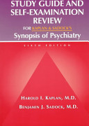 Study Guide and Self-examination Review for Kaplan and Sadock's Synopsis of Psychiatry