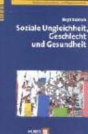 Soziale Ungleichheit  Geschlecht und Gesundheit PDF