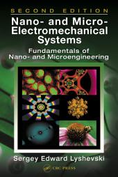 Nano- and Micro-Electromechanical Systems: Fundamentals of Nano- and Microengineering, Second Edition, Edition 2