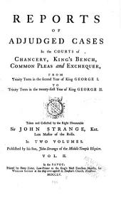 Reports of Adjudged Cases in the Courts of Chancery: King's Bench, Common Pleas and Exchequer, from Trinity Term in the Second Year of King George I. to Trinity Term in the Twenty-first Year of King George II. [1716-1747], Volume 2