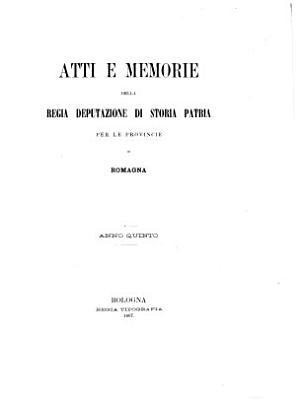 Atti e memorie della R  Deputazione di Storia Patria per le Provincie di Romagna PDF