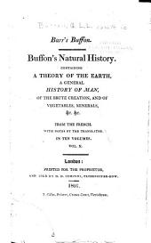 Natural History: Containing a Theory of the Earth, a General History of Man, of the Brute Creation, and of Vegetables, Minerals, &c. &c. &c, Volume 10