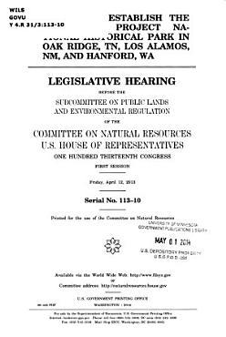 H R  1208  to Establish the Manhattan Project National Historical Park in Oak Ridge  TN  Los Alamos  NM  and Hanford  WA PDF