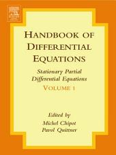 Handbook of Differential Equations: Stationary Partial Differential Equations: Volume 1