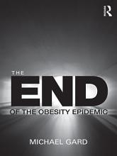 The End of the Obesity Epidemic PDF