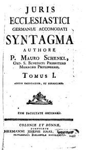 Iuris Ecclesiastici Germaniae Accommodati Syntagma: Volume 1