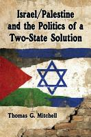 Israel Palestine and the Politics of a Two State Solution PDF