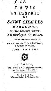 La vie et l'esprit de saint Charles Borromée, cardinal de Sainte Praxede, archevêque de Milan: Volume3