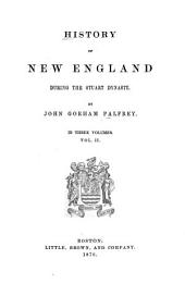 History of New England During the Stuart Dynasty: Volume 2