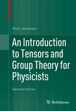 An Introduction to Tensors and Group Theory for Physicists PDF