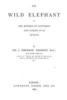 The Wild Elephant and the Method of Capturing and Taming it in Ceylon PDF