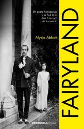 Fairyland: Un poeta homosexual y su hija en el San Francisco de los setenta