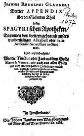 Appendix über den Siebenden Theil dessen Spagyrischen Apotheken: Band 3