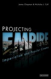 Projecting Empire: Imperialism and Popular Cinema
