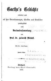 Goethe's Gedichte; erläutert und auf ihre Veranlassungen, Quellen und Vorbilder zurückgeführt nebst Variantensammlung: Band 2