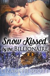 Snow Kissed by the Billionaire