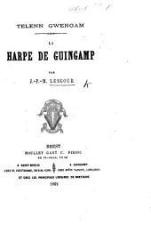 Telenn Gwengann. La Harpe de Guingamp. (Chants bretons notés par P. Thielemans, etc.) [With a preface by A. Le Léan.] Breton and Fr