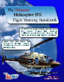 The Ultimate Helicopter IFR Flight Training Handbook PDF