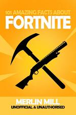 101 Amazing Facts about Fortnite