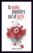 To Make Monsters Out of Girls Book