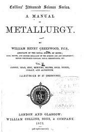A Manual of Metallurgy: Copper, lead, zinc, mercury, silver, gold, nickel, cobalt and aluminium