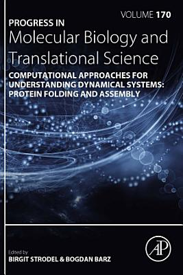 Computational Approaches for Understanding Dynamical Systems: Protein Folding and Assembly