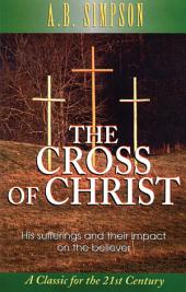 The Cross of Christ: His Sufferings and Their Impact on the Believer