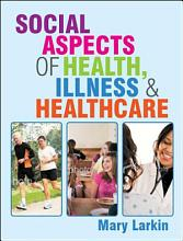 Social Aspects of Health  Illness and Healthcare PDF