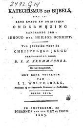 Katechismus des Bijbels, dat is: eene korte en duidelijke onderwijzing aangaande den inhoud der Heilige Schrift: ten gebruike voor de christelijke jeugd, Volume 1