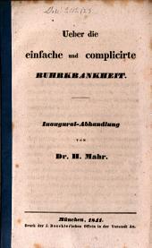 Ueber die einfache und complicirte Ruhrkrankheit