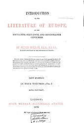 Introduction to the Literature of Europe: In the Fifteenth, Sixteenth, and Seventeenth Centuries