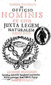 Samuelis Pufendorfii De officio hominis et civis juxta legem naturalem libri duo