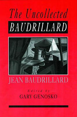 The Uncollected Baudrillard PDF