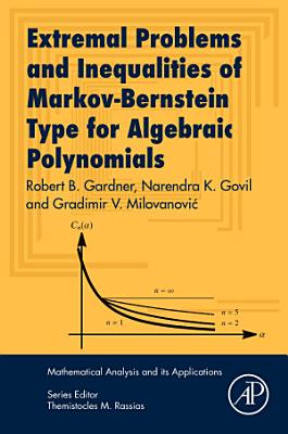 Extremal Problems and Inequalities of Markov-Bernstein Type for Algebraic Polynomials