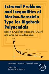 Extremal Problems and Inequalities of Markov Bernstein Type for Algebraic Polynomials