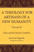 A Theology for Artisans of a New Humanity  Volume 2 PDF