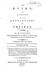 The Ruins: Or, a Survey of the Revolutions of Empires ... Translated from the French. The Second Edition
