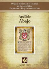 Apellido Abajo: Origen, Historia y heráldica de los Apellidos Españoles e Hispanoamericanos