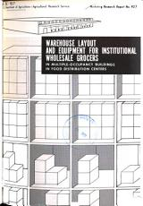 Warehouse Layout and Equipment for Institutional Wholesale Grocers in Multiple occupancy Buildings in Food Distribution Centers PDF