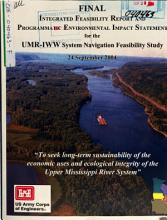 Upper Mississippi River Illinois Waterway System Navigation Feasibility Study  Integrated Feasiblity Report PDF