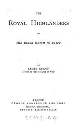 The Royal highlanders; or, The Black Watch in Egypt