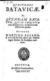 Quaestiones batavicae, in quendam Batavum qui se christianum ... et foederatorum defensorem appellat