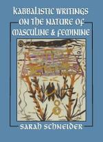 Kabbalistic Writings on the Nature of Masculine & Feminine