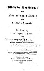 Biblische Geschichten des alten und neuen Bundes fr die liebe Jugend: ein Auszug aus dem grs̲sen Werke