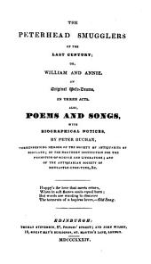 The Peterhead smugglers of the last century; or, William and Annie, an original melo-drama. Also, poems and songs