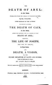 The Death of Abel ... Translated ... by Mrs. Collyer ... to which is added, The Death of Cain by William H. Hall ... likewise, The Life of Joseph ... and Death, a Vision ... by John Macgowan. Kelly's improved edition ... with engravings