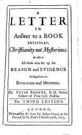 A Letter in Answer to a Book [by John Toland] entituled, Christianity not mysterious ... The third edition