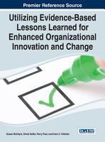 Utilizing Evidence Based Lessons Learned for Enhanced Organizational Innovation and Change PDF