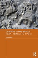 Warfare in Pre British India   1500BCE to 1740CE PDF
